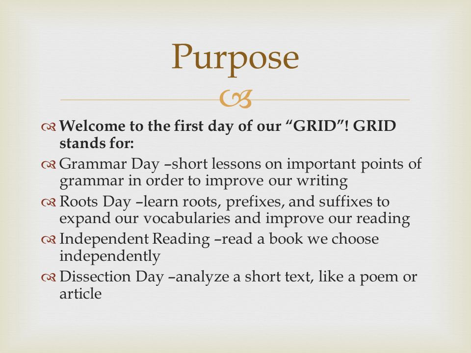   Welcome to the first day of our GRID .
