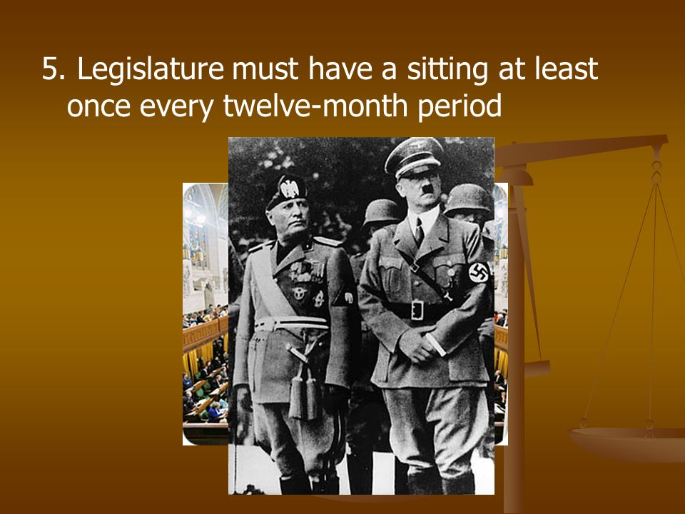5. Legislature must have a sitting at least once every twelve-month period