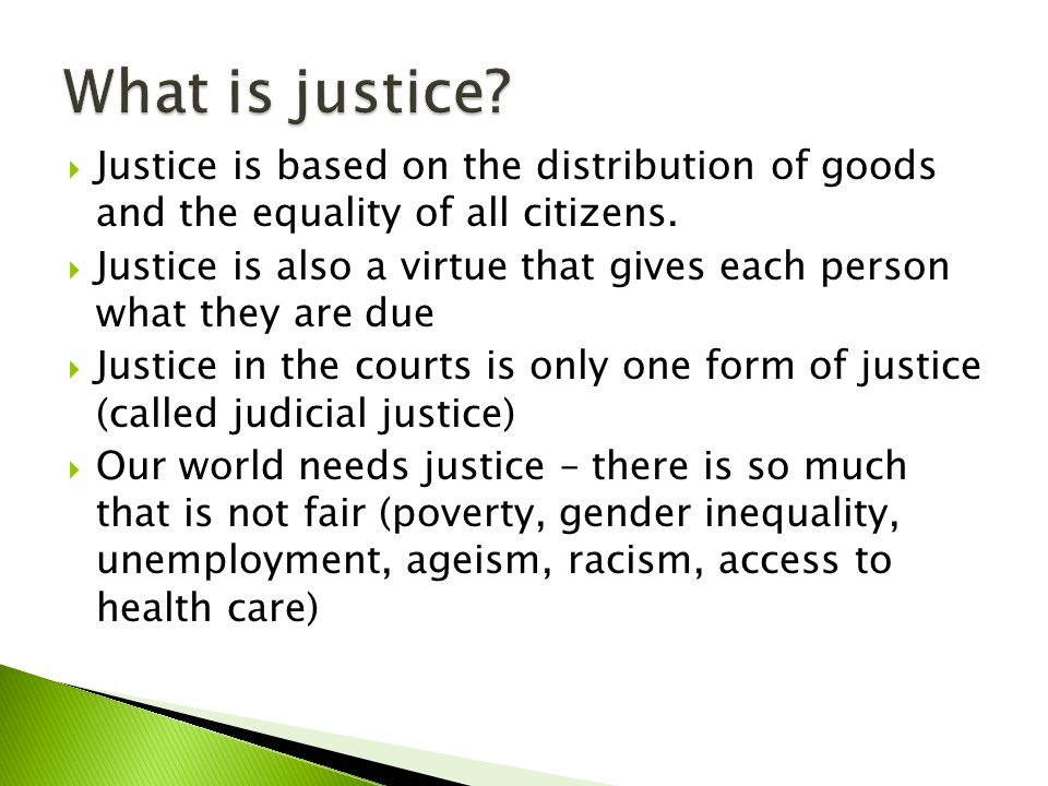 Justice is an expression of Christian love.  Justice is based on ...