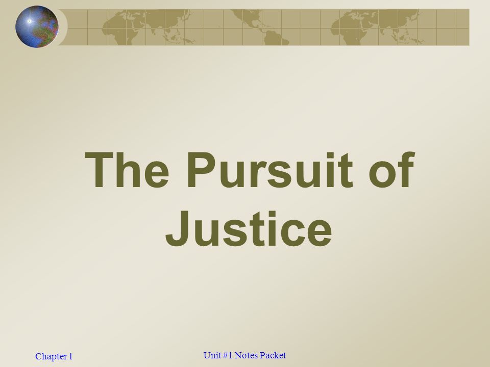 Chapter 1 The Pursuit of Justice Unit #1 Notes Packet