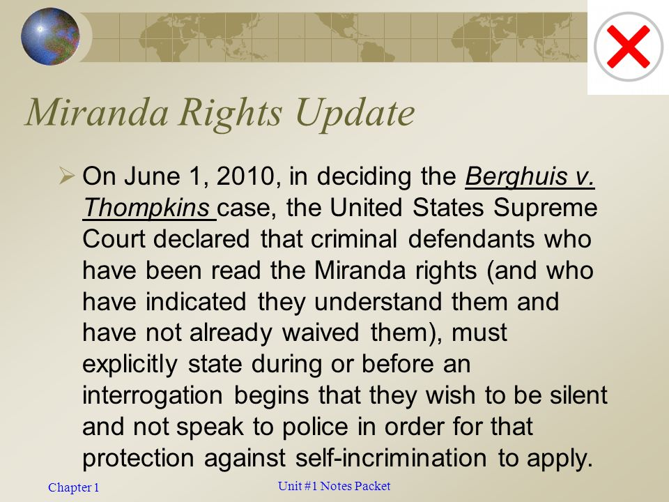 Chapter 1 Miranda Rights Update  On June 1, 2010, in deciding the Berghuis v.