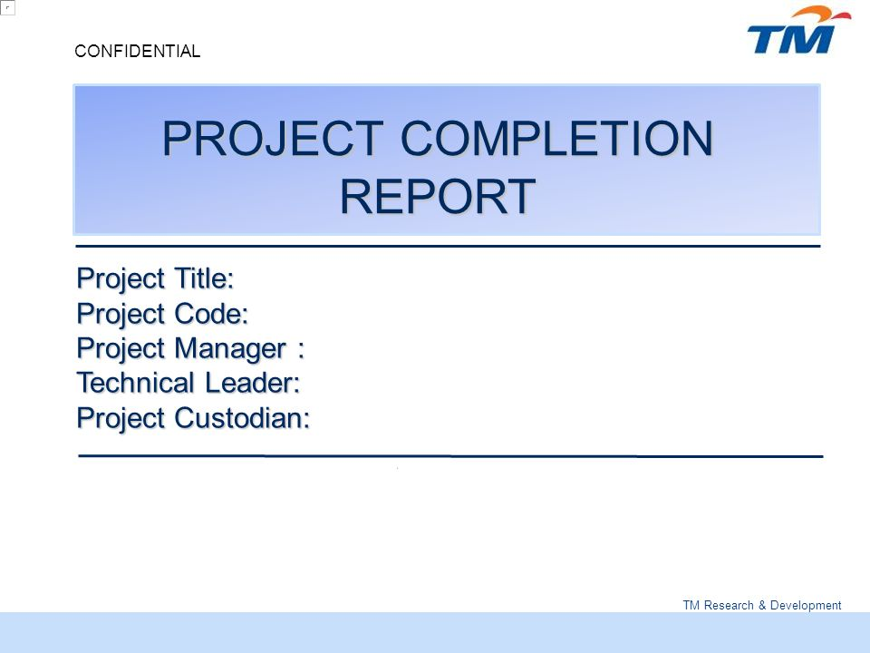 Tm Research  Development Confidential Project Completion Report