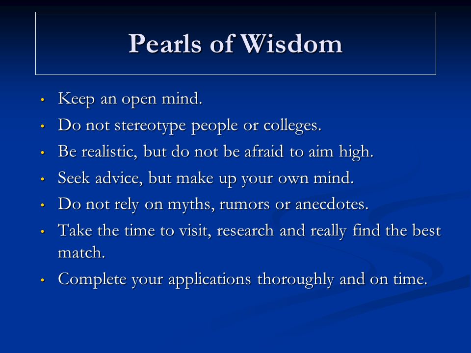 Pearls of Wisdom Keep an open mind. Keep an open mind.