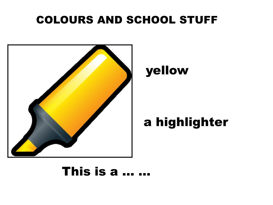 This is a … … a highlighter yellow