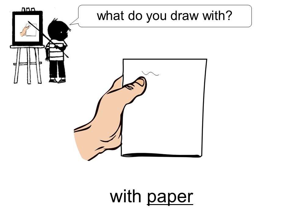 with paper what do you draw with