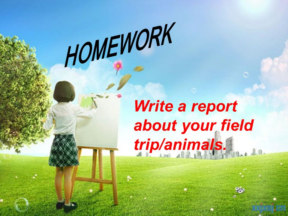 Write a report about your field trip/animals.