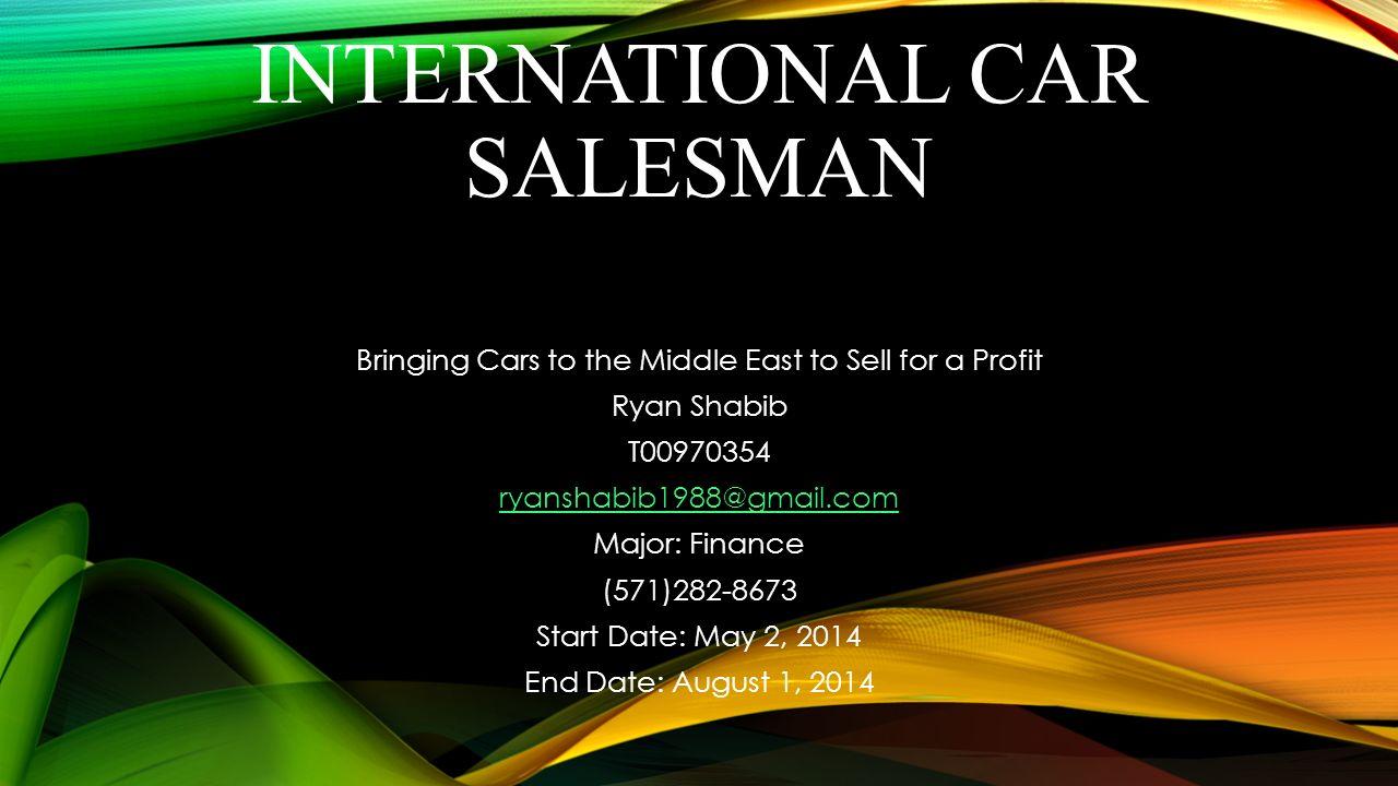 Gmail cars theme - 1 International Car Salesman Bringing Cars To The Middle East To Sell For A Profit Ryan Shabib T00970354 Ryanshabib1988 Gmail Com Major Finance