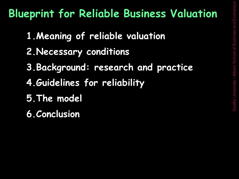 Seattle university albers school of business and economics 1 seattle university albers school of business and economics blueprint for reliable business valuation 1aning of reliable valuation 2 malvernweather Images