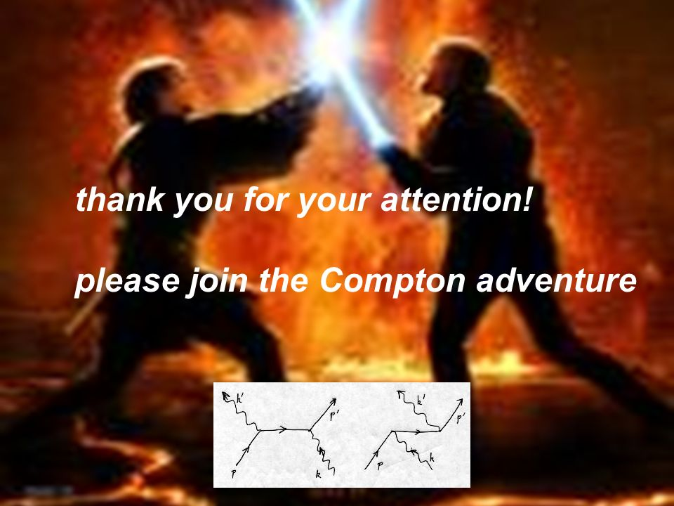 thank you for your attention! please join the Compton adventure