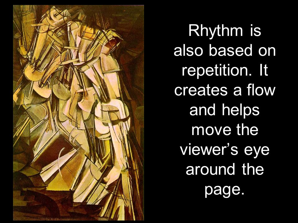 Rhythm is also based on repetition.