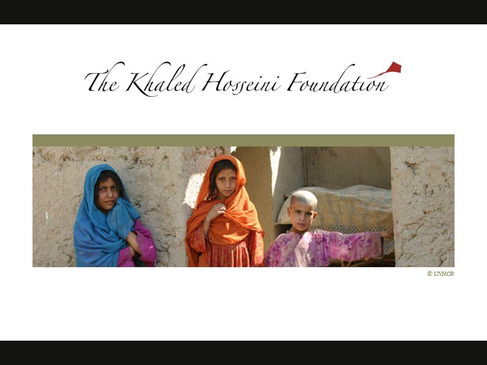 unhcr our mission the khaled hosseini foundation a c  1 © unhcr