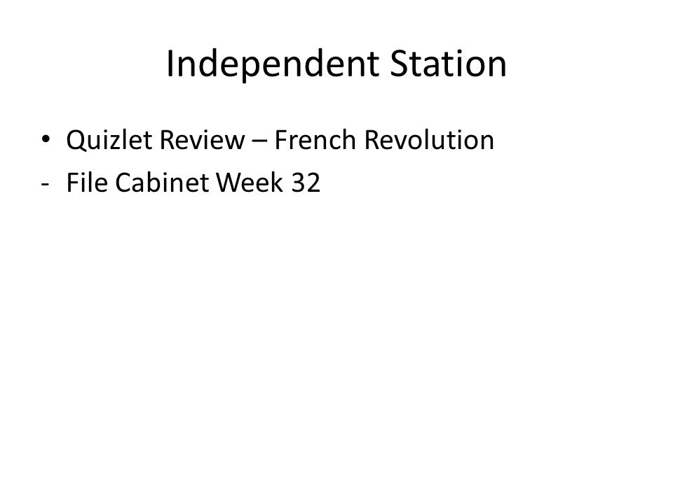 Independent Station Quizlet Review – French Revolution -File Cabinet Week 32