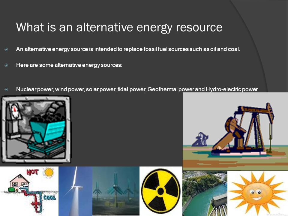 alternative energy the source of the Renewable energy is becoming an increasingly important issue in today's world in addition to the rising cost of fossil fuels and the threat of climate change, there has also been positive developments in this field which.