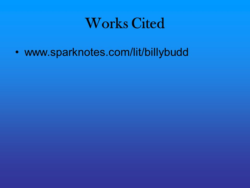 billy budd sailor by herman melville the story takes place in  17 works cited sparknotes com lit billybudd