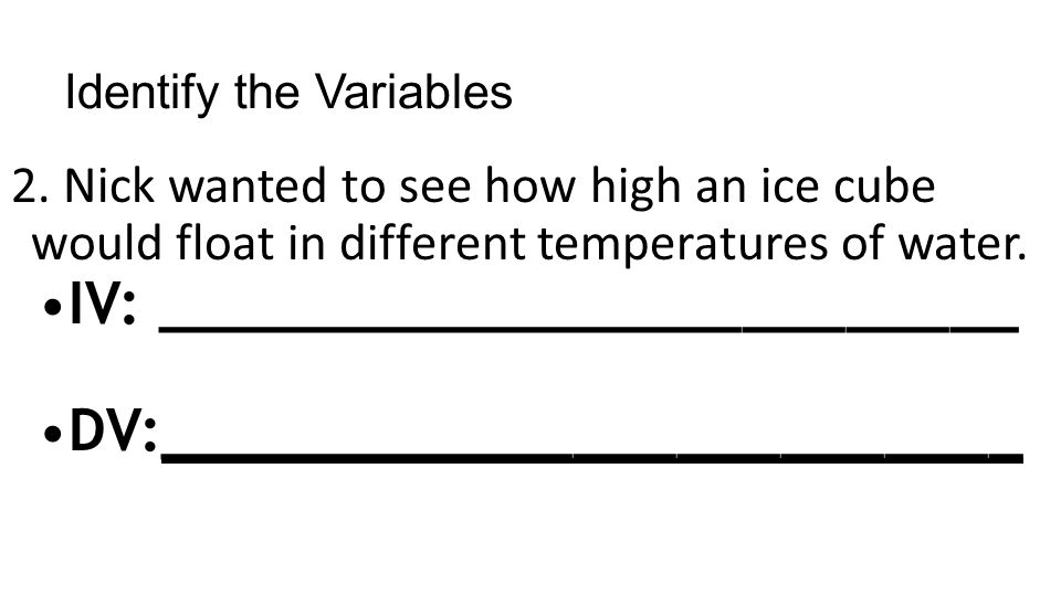 Identify the Variables 2.