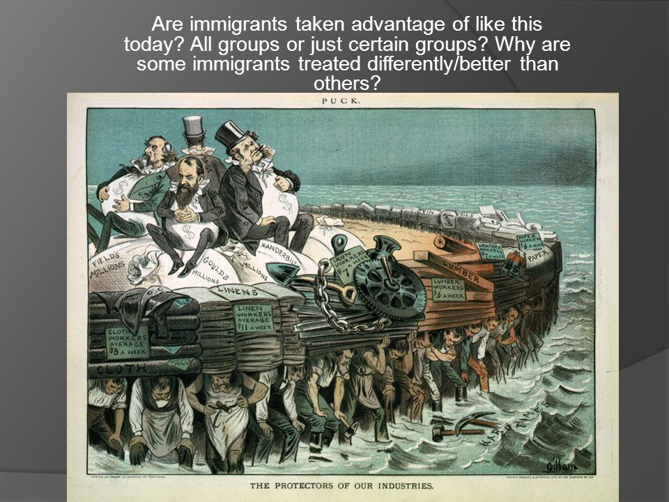 Are immigrants taken advantage of like this today.