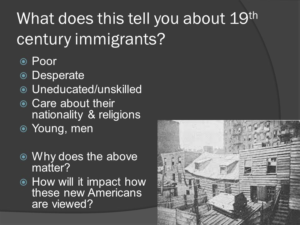 What does this tell you about 19 th century immigrants.