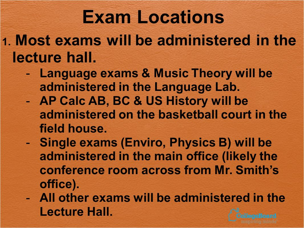Exam Locations 1. Most exams will be administered in the lecture hall.