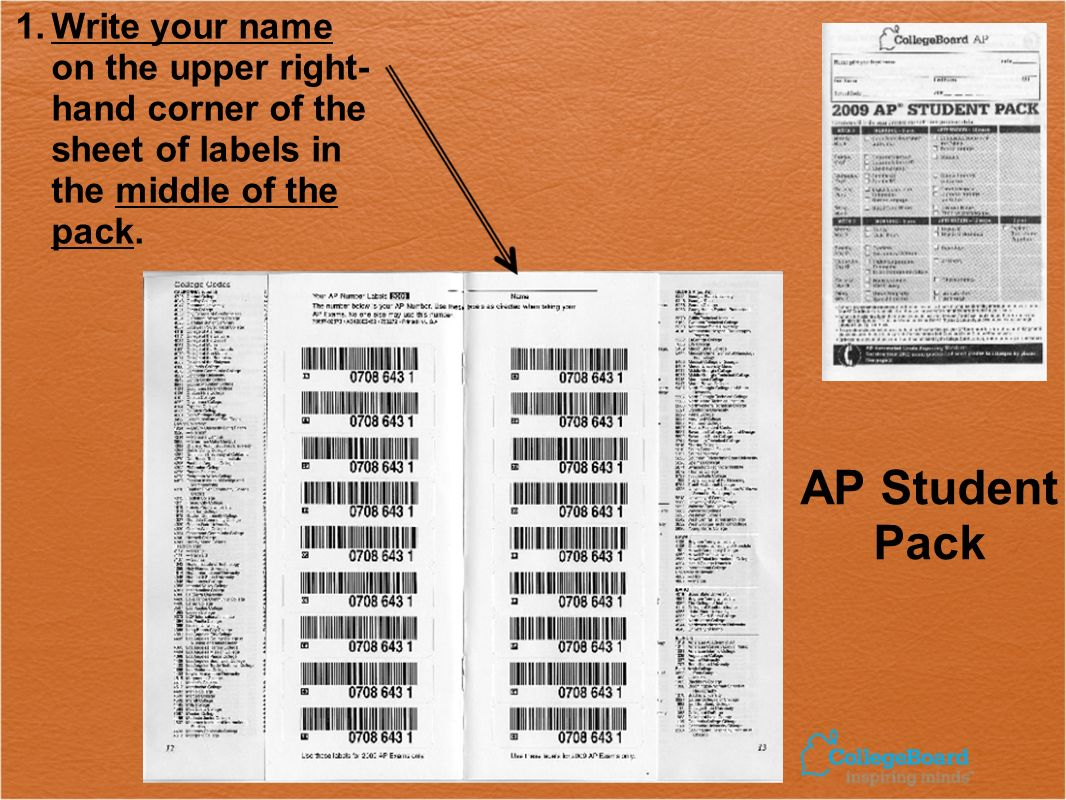 AP Student Pack 1.Write your name on the upper right- hand corner of the sheet of labels in the middle of the pack.