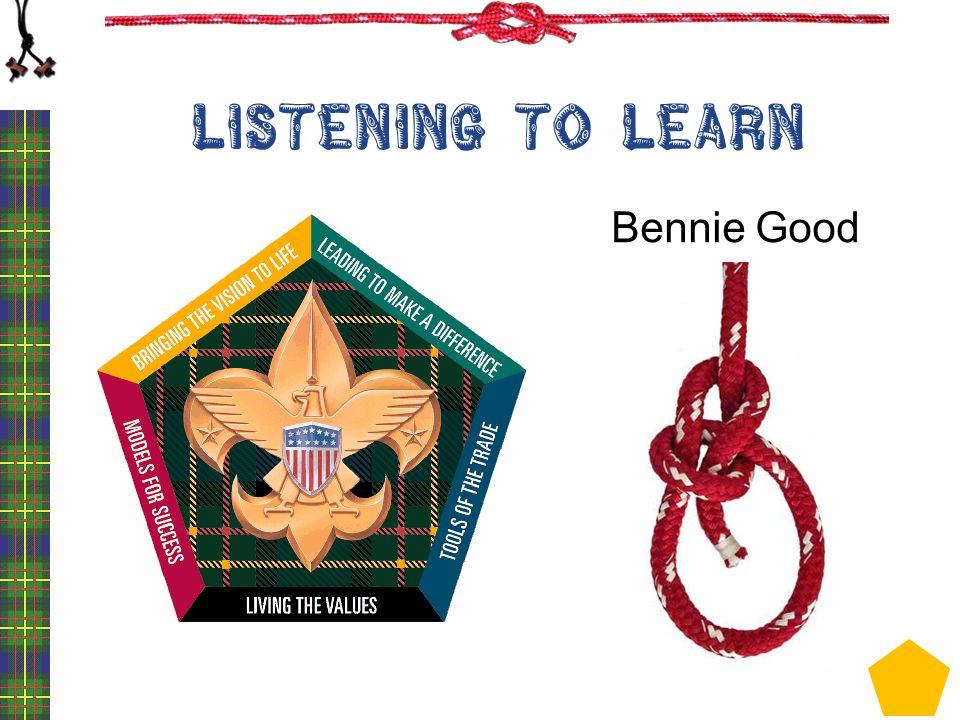 LISTENING TO LEARN Bennie Good