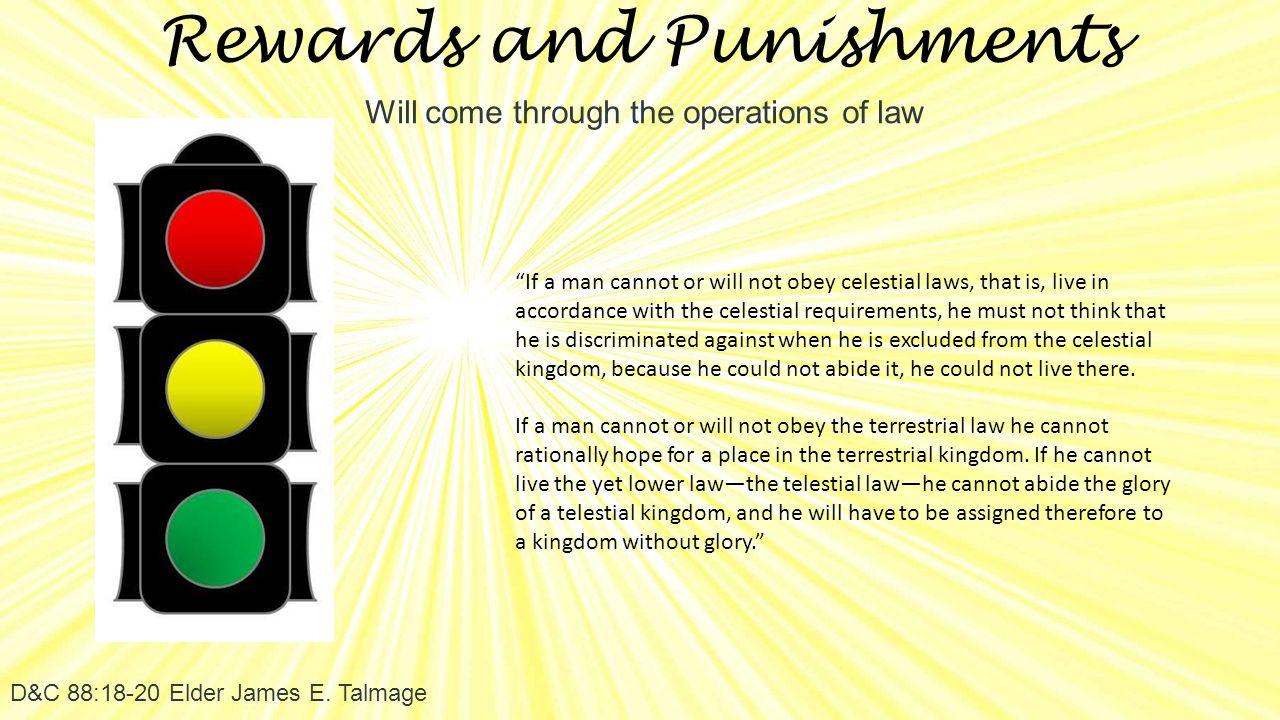 Rewards and Punishments D&C 88:18-20 Elder James E.