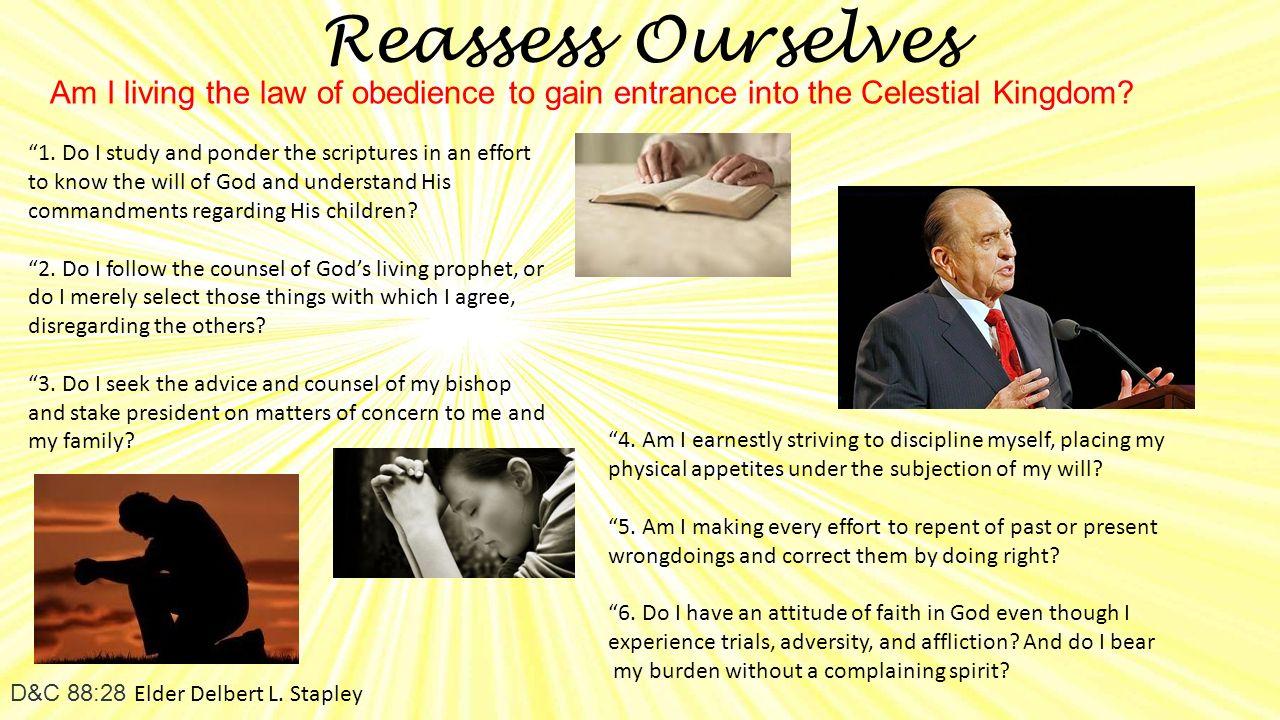 Reassess Ourselves D&C 88:28 Elder Delbert L. Stapley 1.