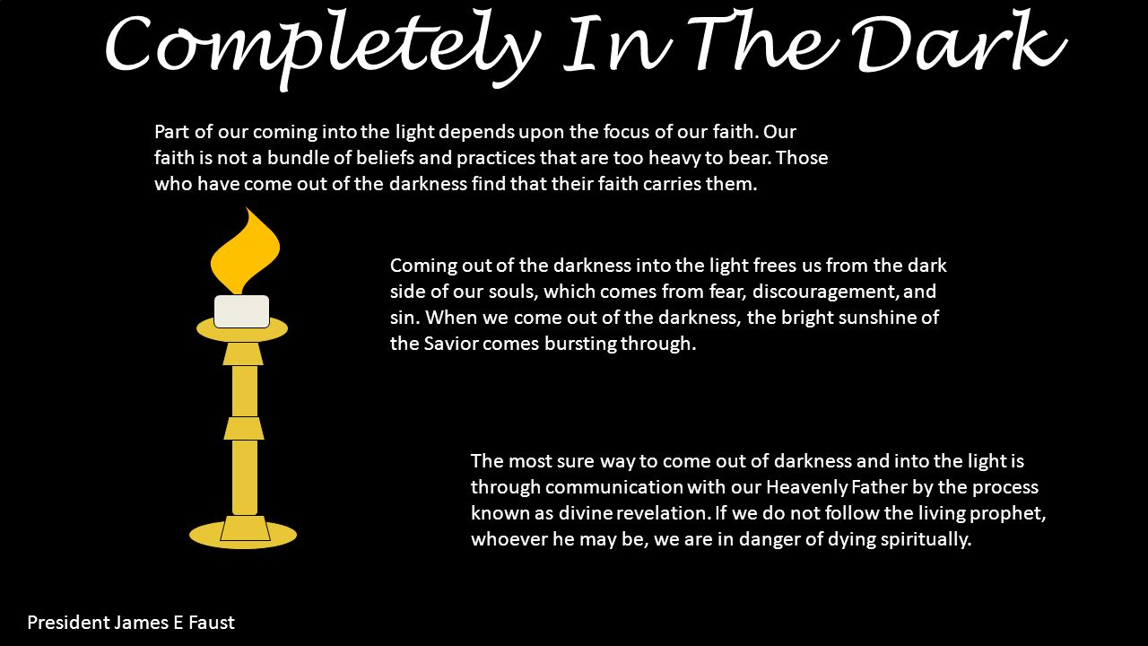 Part of our coming into the light depends upon the focus of our faith.