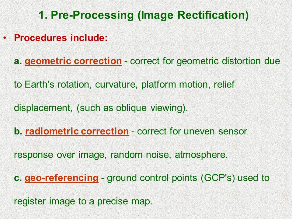1. Pre-Processing (Image Rectification) Procedures include: a.