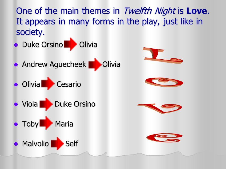 twelfth night essays three types of love Essay twelfth night: theme of love in the play twelfth night, shakespeare throughout the play shakespeare examines three different types of love:.