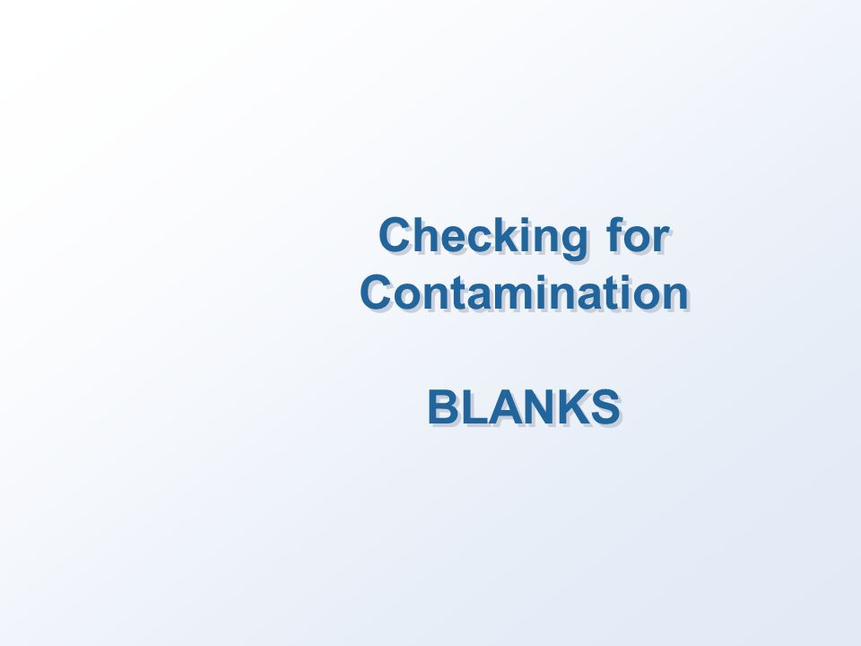 Checking for Contamination BLANKS