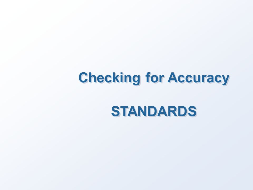 Checking for Accuracy STANDARDS