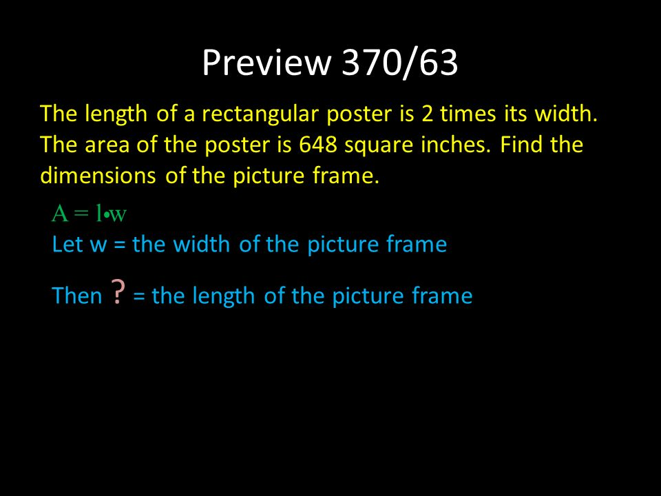 Preview 370/63 The length of a rectangular poster is 2 times its width.