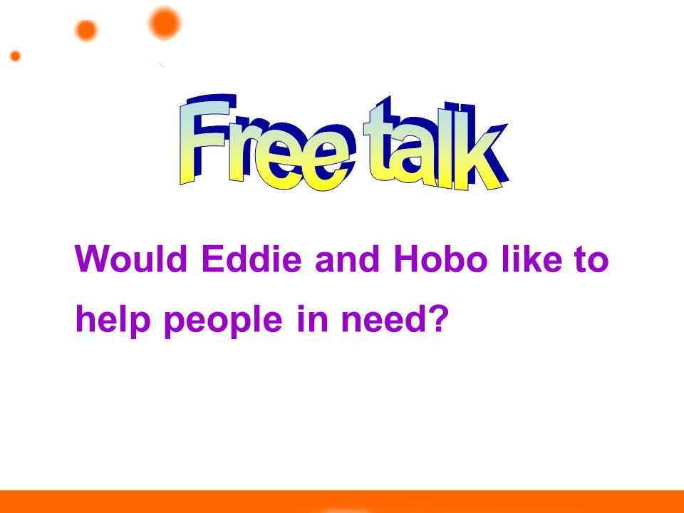 Would Eddie and Hobo like to help people in need?