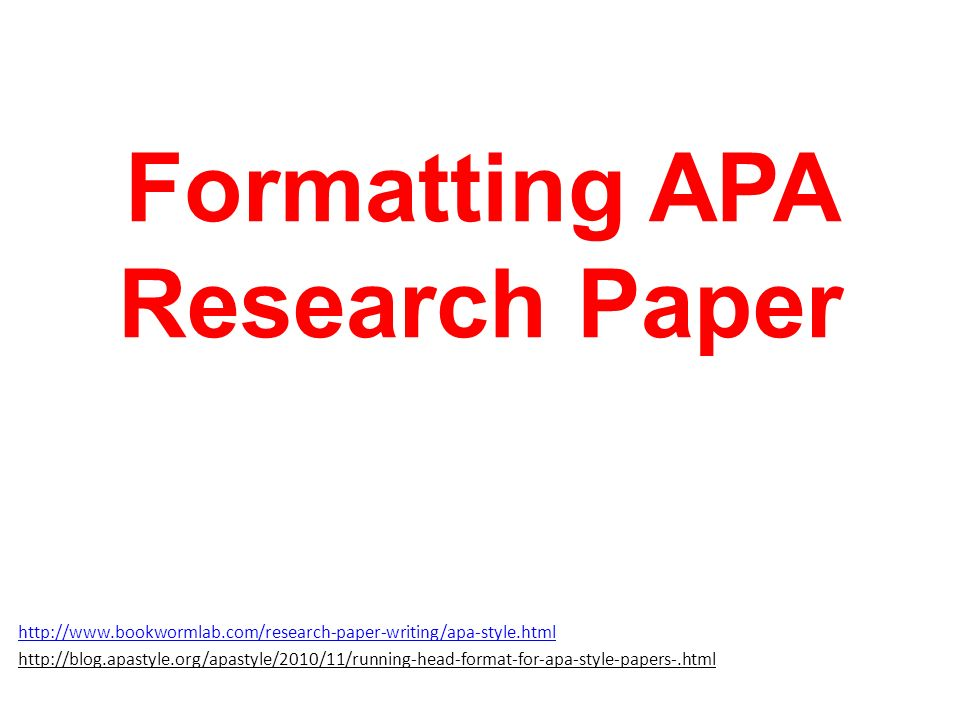 Formatting Apa Research Paper  Ppt Download  Formatting Apa Research Paper Httpwwwbookwormlabcomresearchpaper Writingapastylehtml
