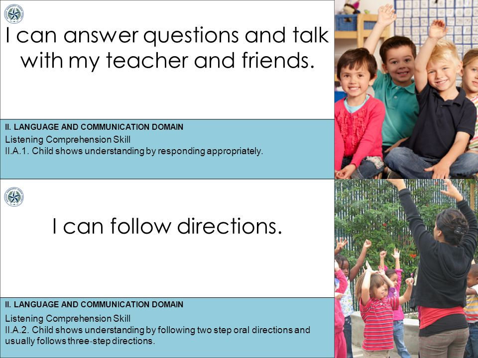 II. LANGUAGE AND COMMUNICATION DOMAIN I can answer questions and talk with my teacher and friends.