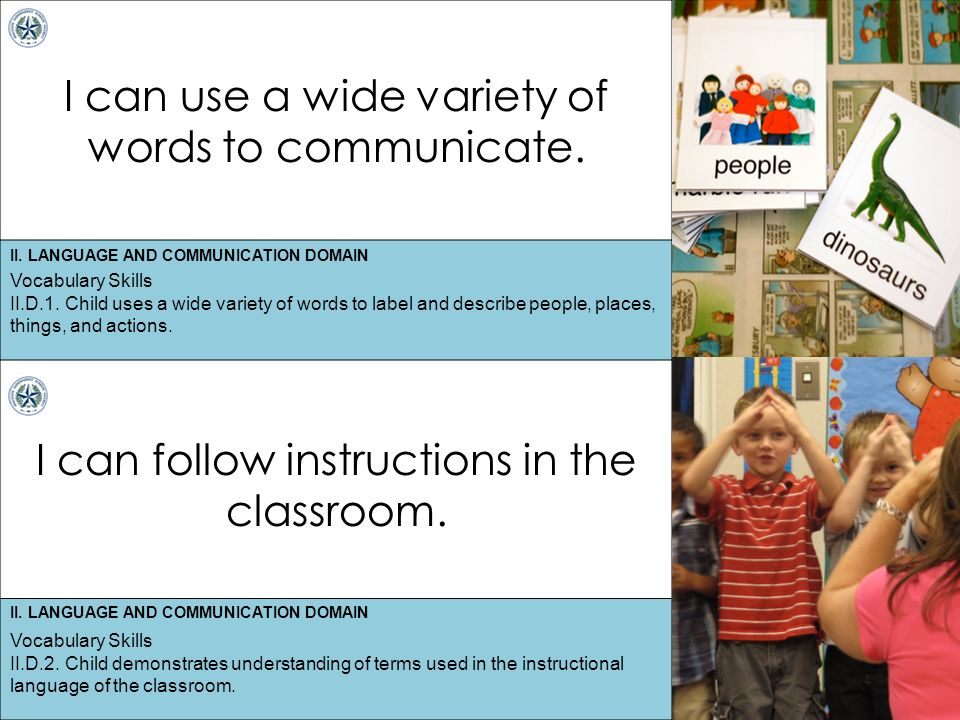 II. LANGUAGE AND COMMUNICATION DOMAIN I can use a wide variety of words to communicate.