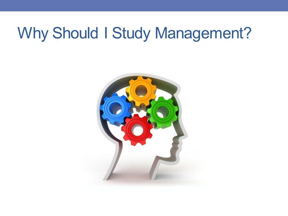 Why Should I Study Management?