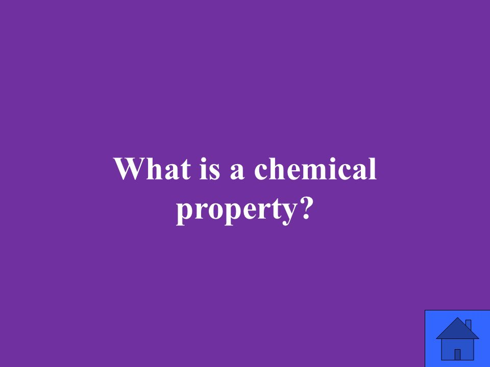 What is a chemical property