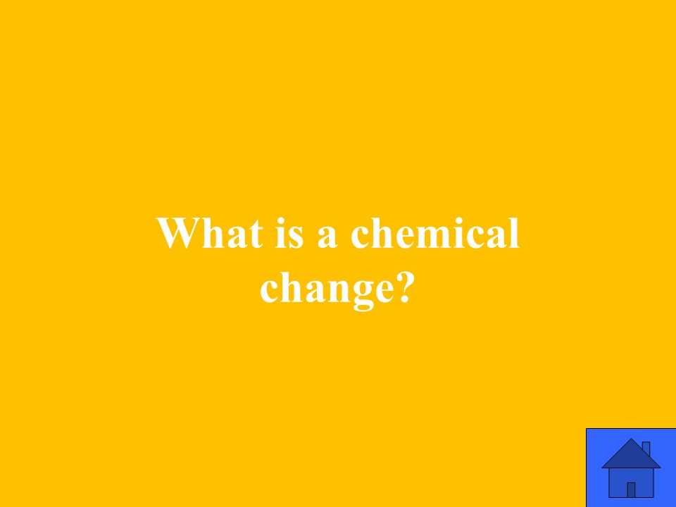 What is a chemical change