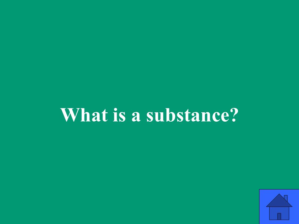 What is a substance