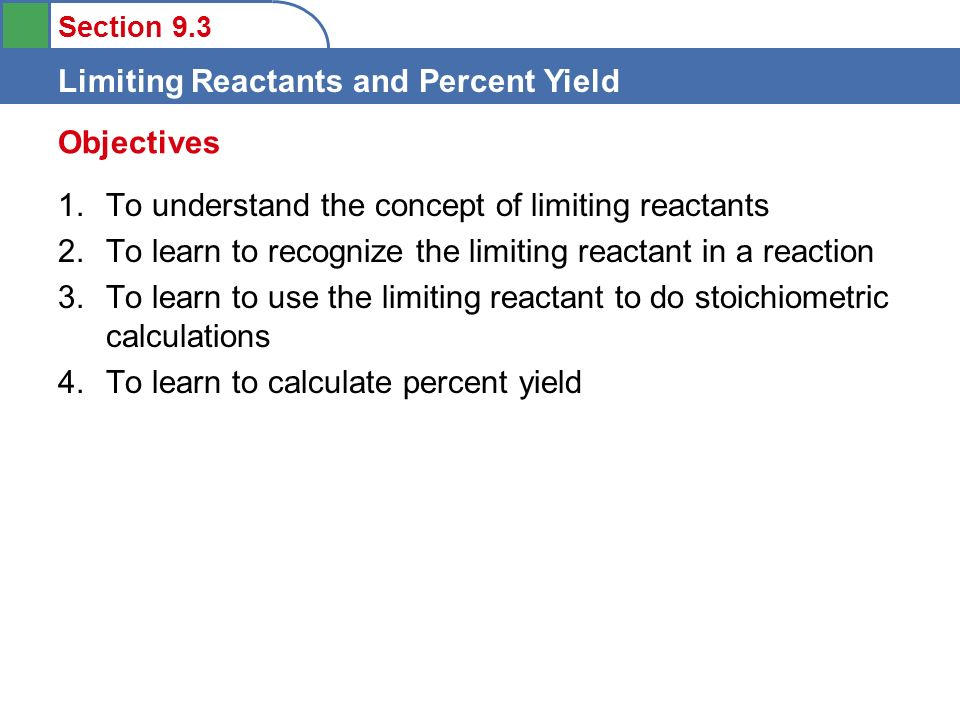 Section 93 Limiting Reactants and Percent Yield 1To understand – Limiting Reactants Worksheet