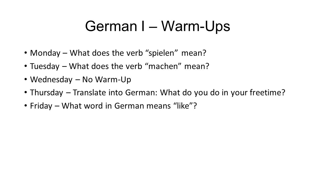 September 14 th 18 th german i warm ups monday what does the german i warm ups monday what does the verb spielen mean biocorpaavc