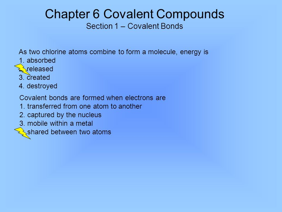 Chapter 6 Covalent Compounds Section 1 – Covalent Bonds Sharing ...