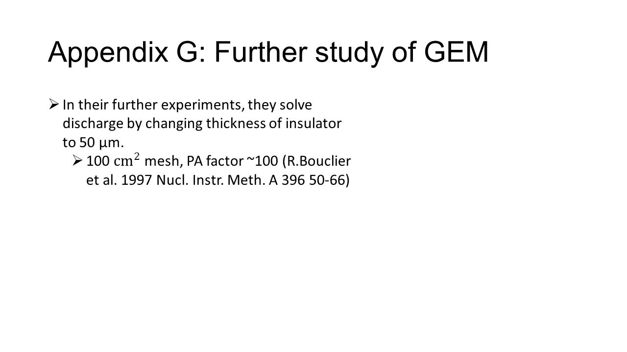 Appendix G: Further study of GEM