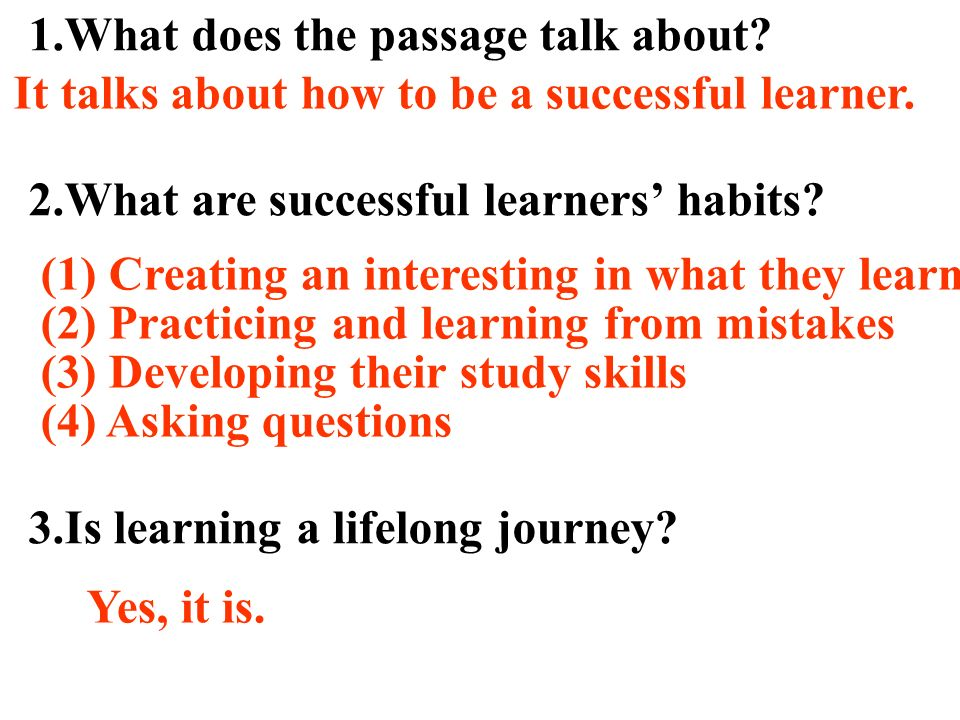 1.What does the passage talk about. 2.What are successful learners' habits.