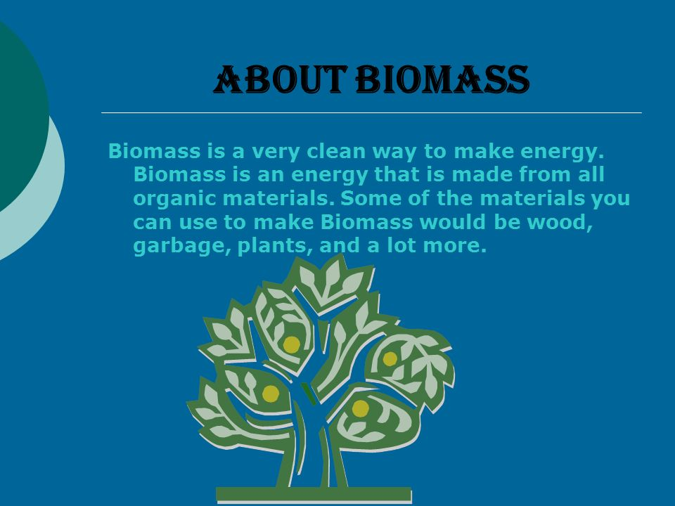 Does any one know how is Biomass made?