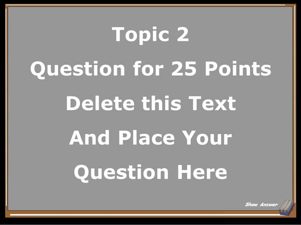 Topic 2 Answer for 20 Points Delete this Text And Place Your Answer Here Back to Board