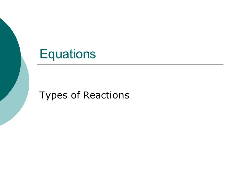 Equations Types of Reactions