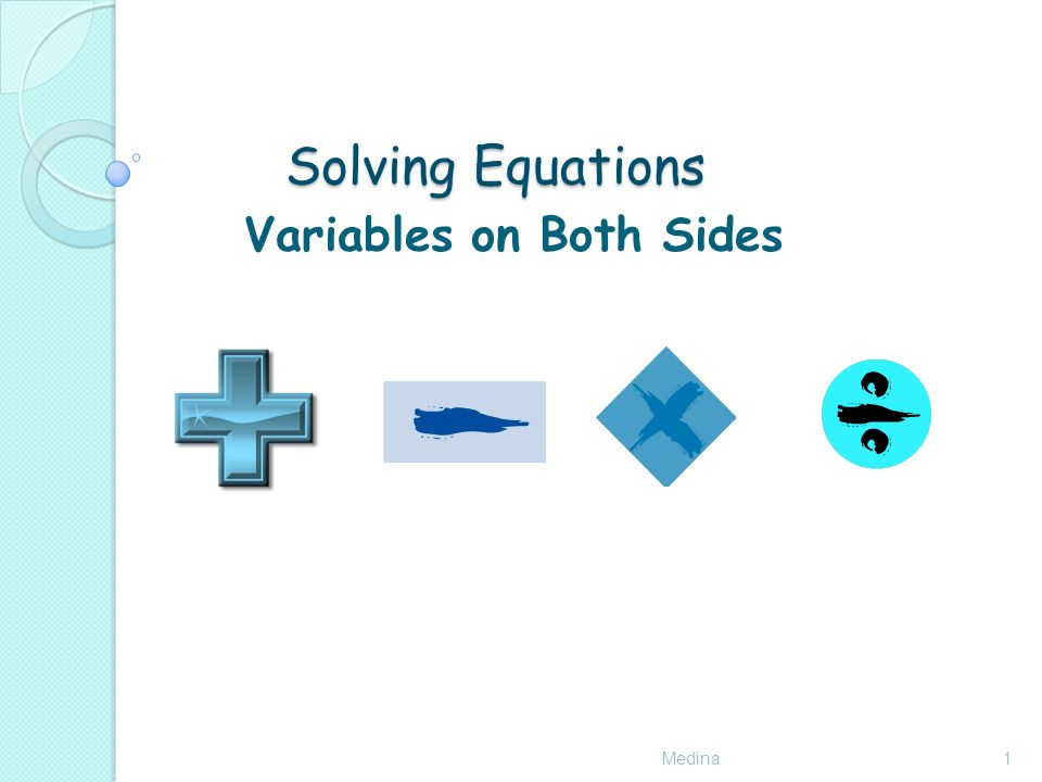 Solving Equations Medina1 Variables on Both Sides