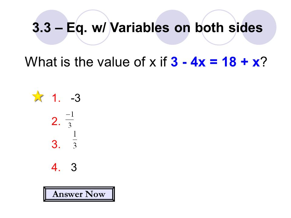 What is the value of x if 3 - 4x = 18 + x.